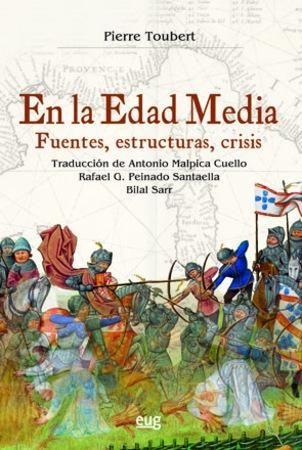 En la Edad Media: (fuentes, estructuras, crisis) / Pierre Toubert                                                                                                                                                     Más