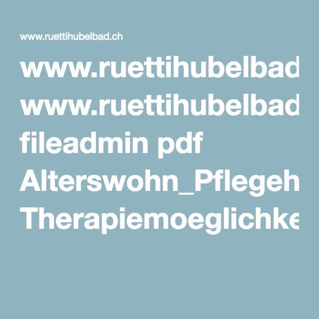 www.ruettihubelbad.ch fileadmin pdf Alterswohn_Pflegeheim Therapiemoeglichkeiten_in_der_Stiftung_Ruettihubelbad1.15.pdf