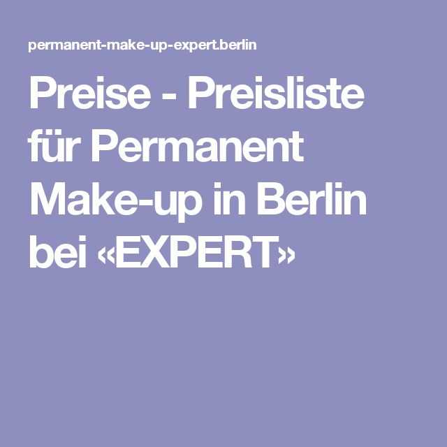 Preise - Preisliste für Permanent Make-up in Berlin bei «EXPERT»