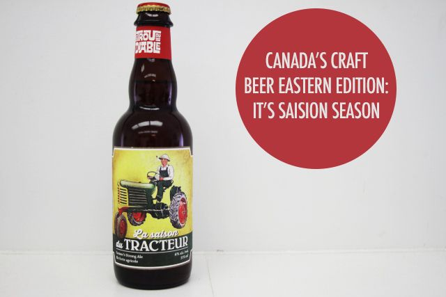 Canada's Craft Beer Eastern Edition: It's Saison Season