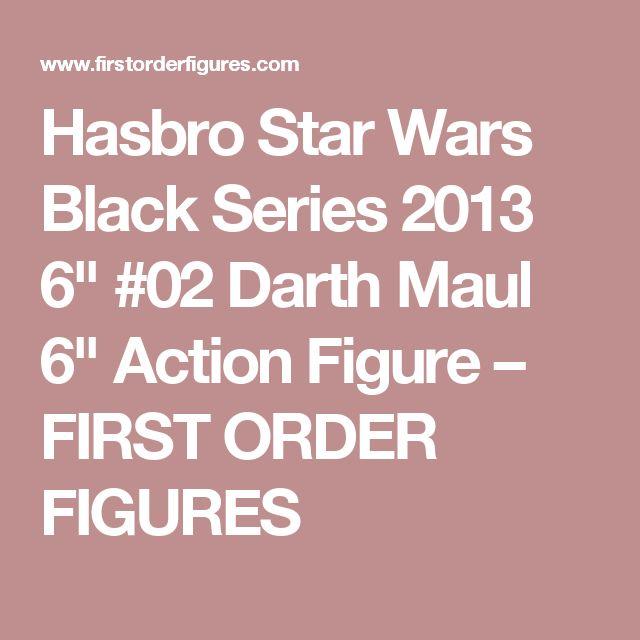 "Hasbro Star Wars Black Series 2013 6"" #02 Darth Maul 6"" Action Figure                      – FIRST ORDER FIGURES"