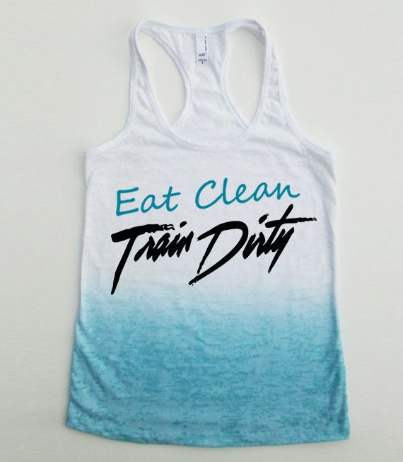 Eat Clean Train Dirty. Workout Tank top. Womans Racerback. Fitness Tank Top.