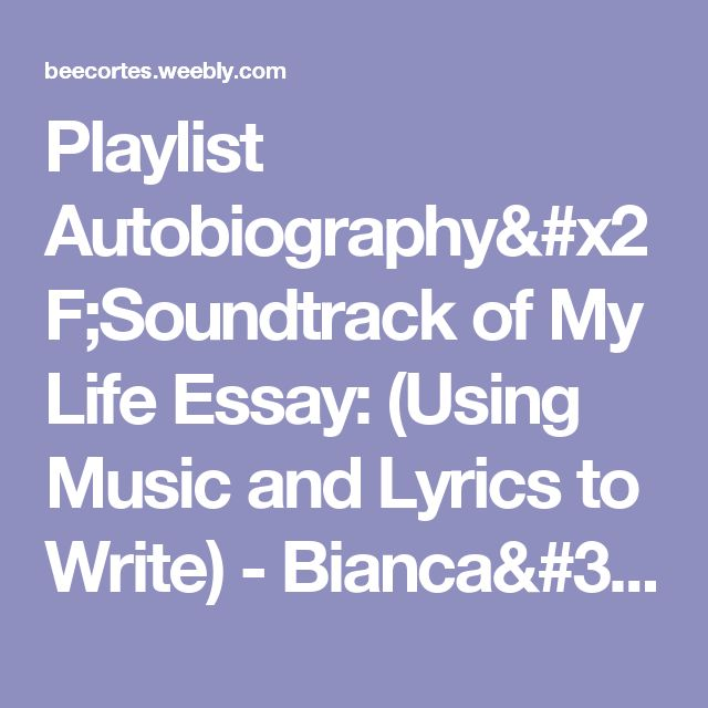 best images about school primary sources playlist autobiography soundtrack of my life essay using music and lyrics to write