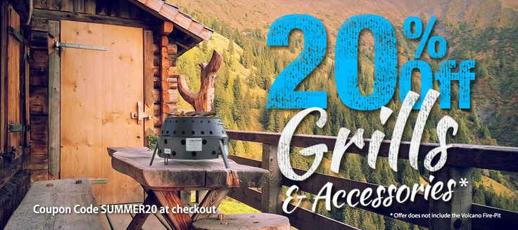 Get your Volcano Grills in time for Fathers Day. Get 20% off for a limited time on collapsible grills/ accessories.