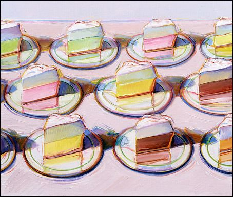 Speaking of cakes...yeah. Wayne Thiebaud knows cake. The reflections in each plate are killing me softly.