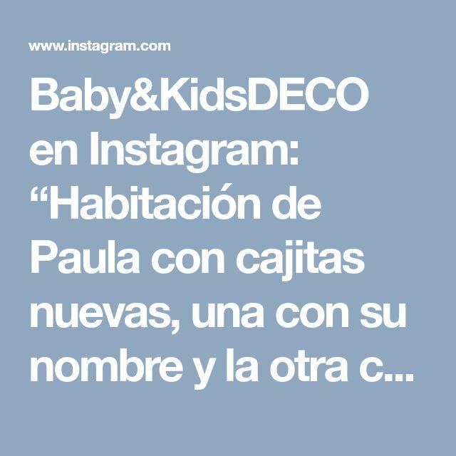 """Baby&KidsDECO en Instagram: """"Habitación de Paula con cajitas nuevas, una con su nombre y la otra cositas, para guardar gomitas y cositas varias, mobiliario, textil y…"""""""