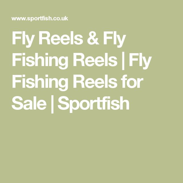 Fly Reels & Fly Fishing Reels | Fly Fishing Reels for Sale | Sportfish