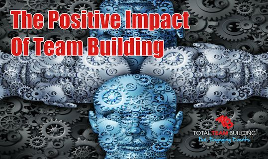 The Positive Impact Of Team Building - http://www.totalteambuilding.com.au/the-positive-impact-of-team-building/