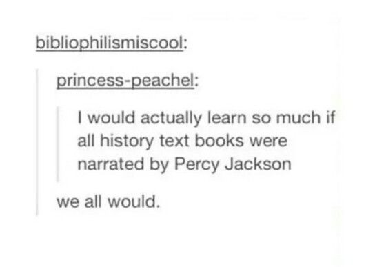 No but seriously I know so much about Greek and roman mythology now I would learn so much