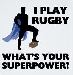 I play rugby, what's your superpower?