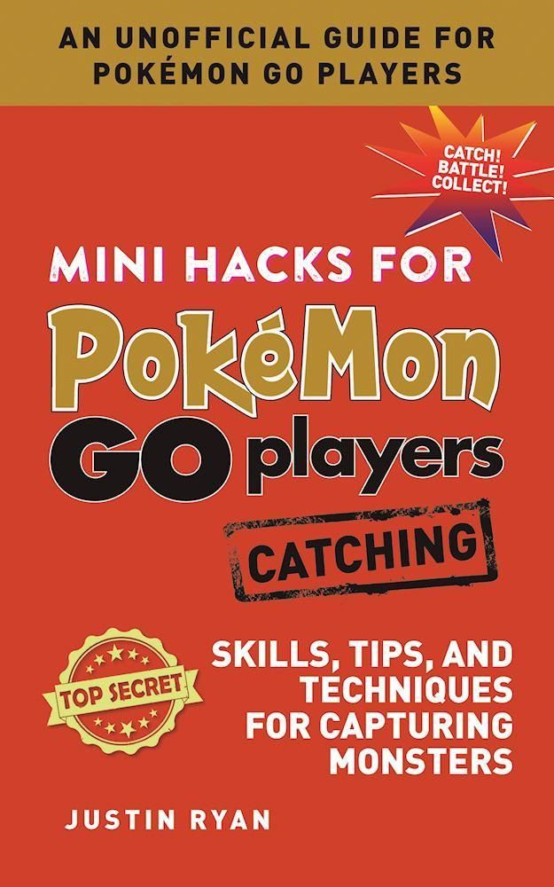 Mini Hacks for Pokemon GO Players: Catching: Skills, Tips, a