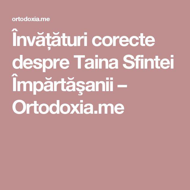 Învățături corecte despre Taina Sfintei Împărtăşanii – Ortodoxia.me