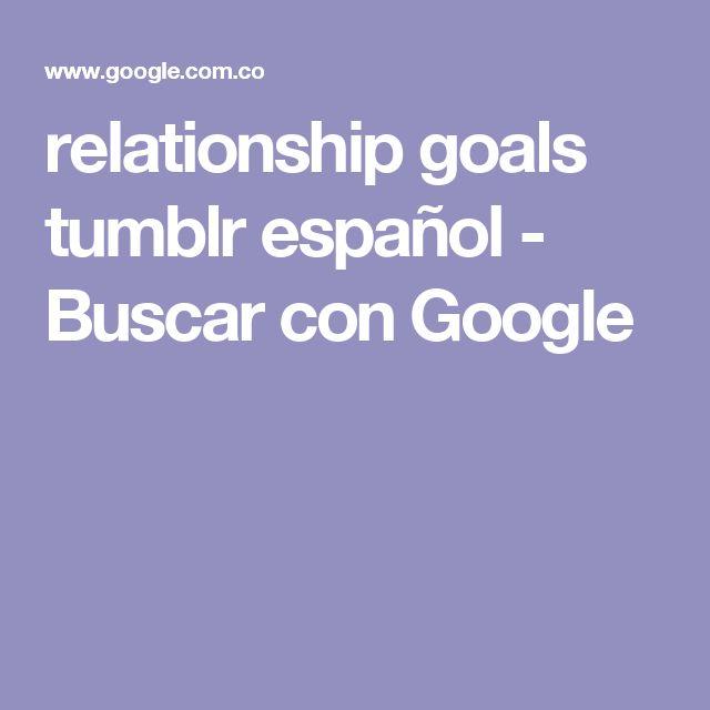 relationship goals tumblr español - Buscar con Google