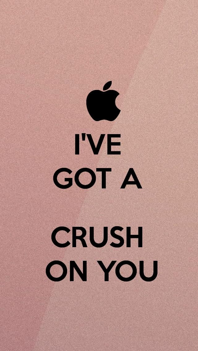 IVE GOT A CRUSH ON YOU The IPhone 5 KEEP CALM Wallpaper I Just Pinned