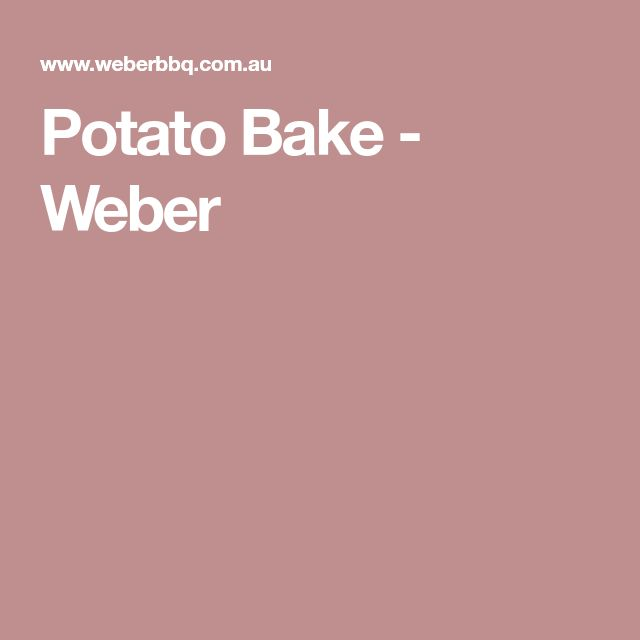 Potato Bake - Weber