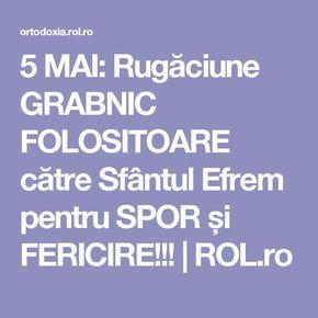 5 MAI: Rugăciune GRABNIC FOLOSITOARE către Sfântul Efrem pentru SPOR și FERICIRE!!! | ROL.ro