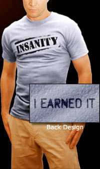 The Ultimate Insanity Workout. I will have this shirt by Summer!****jnc I want to earn one... def getting this workout video sometime soon I hope