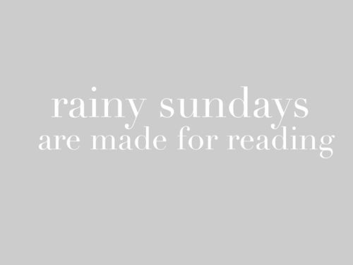 rainy sundays are made for reading…and napping