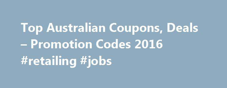 Top Australian Coupons, Deals – Promotion Codes 2016 #retailing #jobs http://retail.remmont.com/top-australian-coupons-deals-promotion-codes-2016-retailing-jobs/  #online coupon codes # Deal Finder™ – Australian Coupons, Deals and Vouchers Disclaimer […]