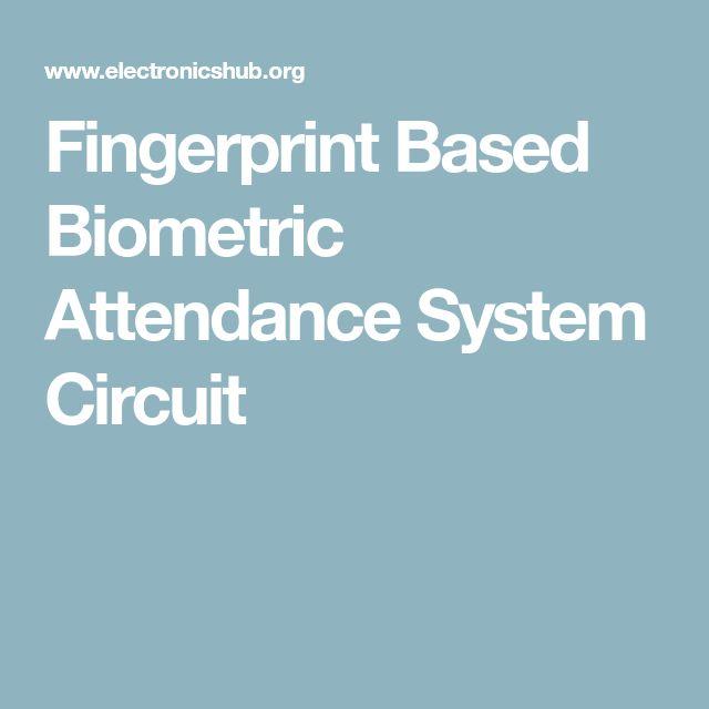 Fingerprint Based Biometric Attendance System Circuit