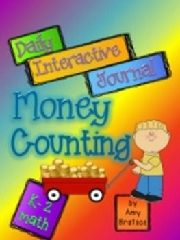 Daily Interactive Math Journal-Counting Money and showing ways to count money that equal how many days you've been in school-several variations included