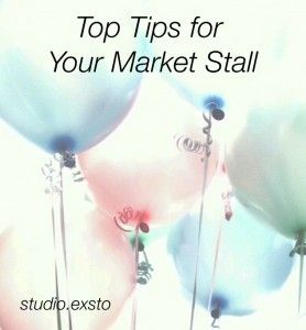 Top tips for selling at a market - handmade creative market stalls