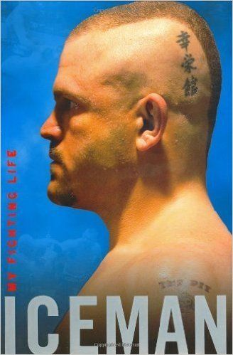 Iceman: My Fighting Life by Chuck Liddell