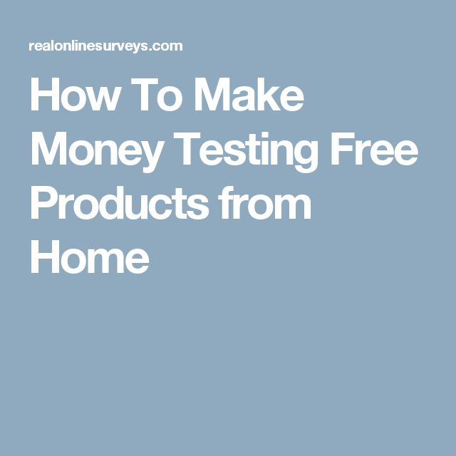 How To Make Money Testing Free Products from Home