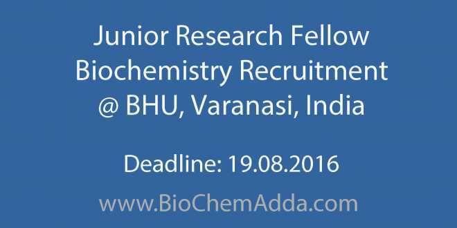 Junior Research Fellow Biochemistry Recruitment @ BHU, Varanasi
