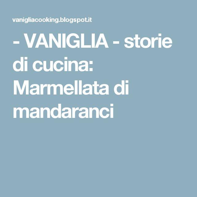 - VANIGLIA - storie di cucina: Marmellata di mandaranci