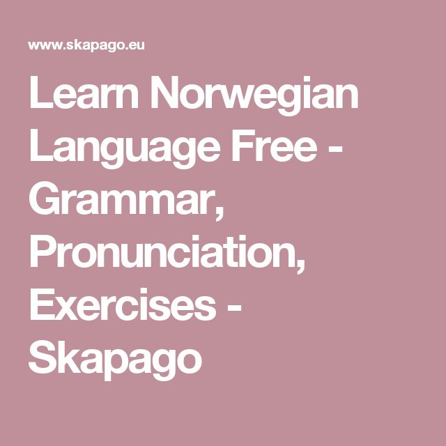 Learn Norwegian Language Free - Grammar, Pronunciation, Exercises - Skapago