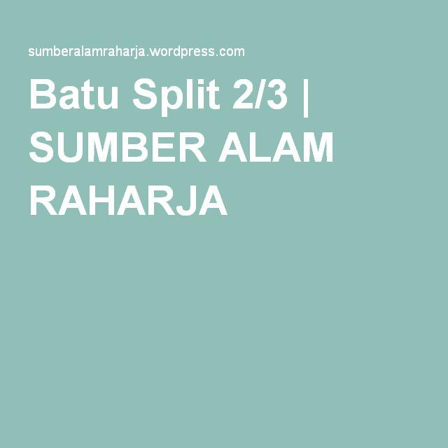 Batu Split 2/3 | SUMBER ALAM RAHARJA