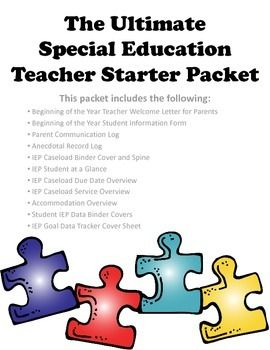 THIS PACKET INCLUDES THE FOLLOWING:  Beginning of the Year Teacher Welcome Letter for Parents Beginning of the Year Student Information Form  Parent Communication Log Anecdotal Record Log IEP Caseload Binder Cover and Spine IEP Student at a Glance IEP Caseload Due Date Overview IEP Caseload Service Overview Accommodation Overview Student IEP Data Binder Covers IEP Goal Data Tracker Cover Sheet*If anything is added an email will be sent out so that you can download the new version*Please…