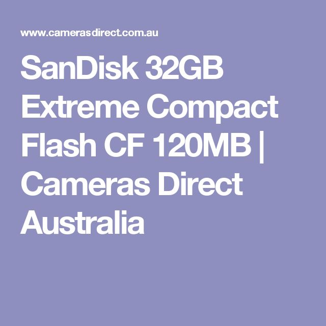 SanDisk 32GB Extreme Compact Flash CF 120MB | Cameras Direct Australia
