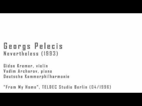 Georgs Pelecis - Nevertheless - Gidon Kremer
