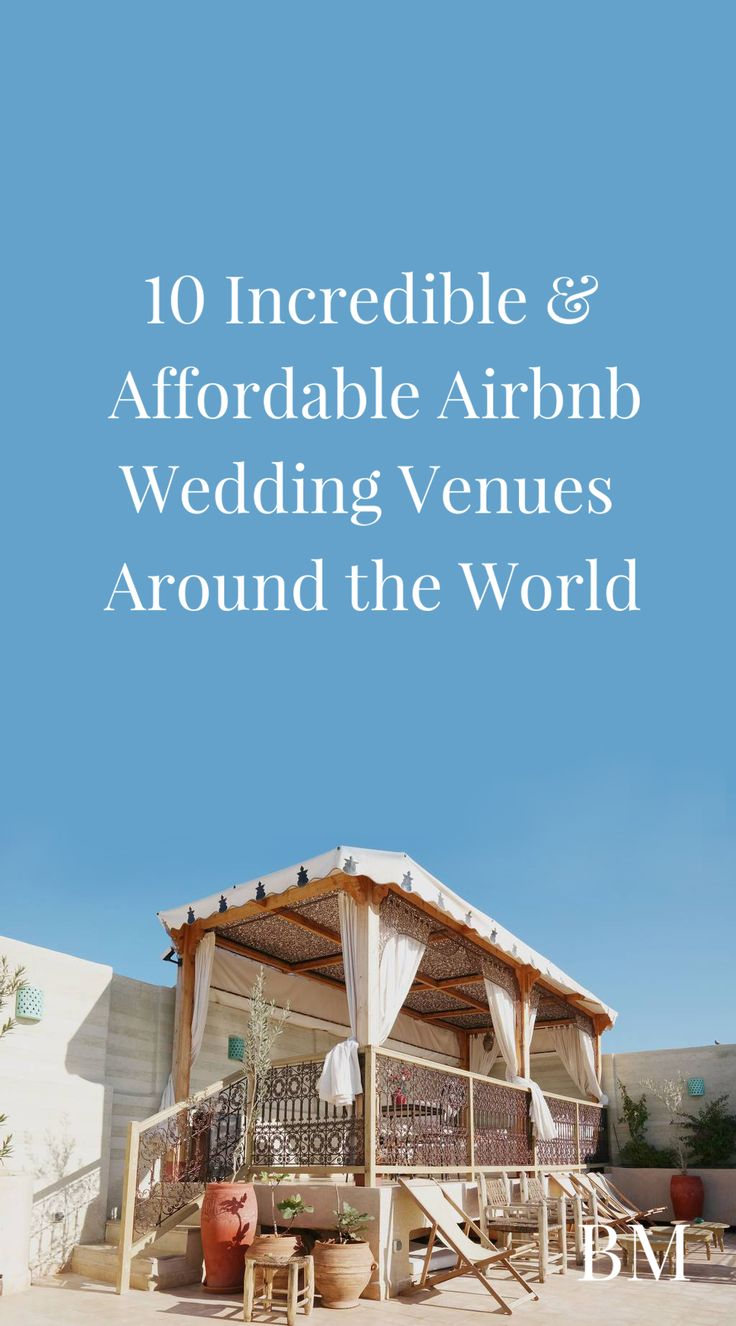 10 Incredible & Affordable Airbnb Wedding Venues Around the World