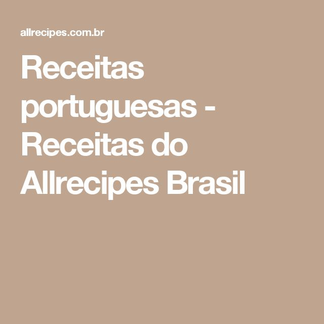 Receitas portuguesas - Receitas do Allrecipes Brasil