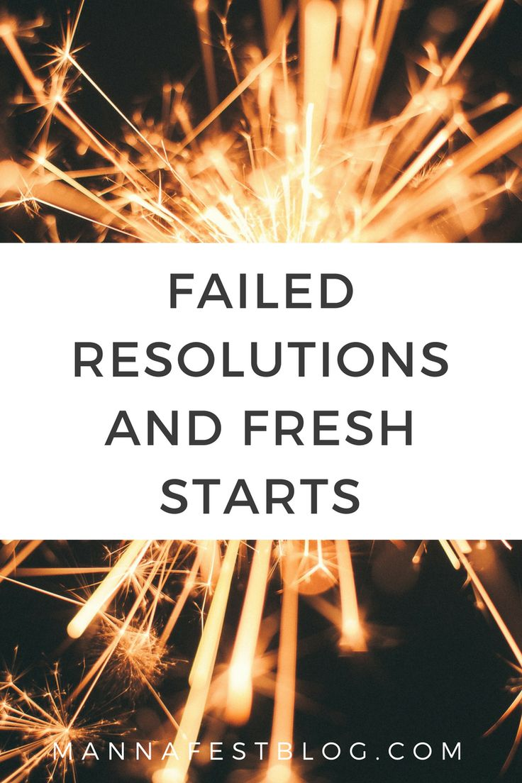Failed Resolutions and Fresh Starts - MannaFest Blog