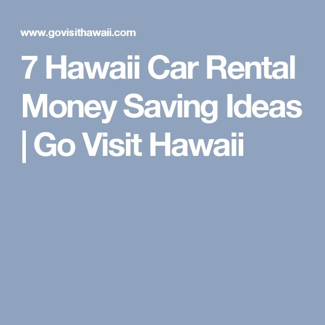 7 Hawaii Car Rental Money Saving Ideas | Go Visit Hawaii