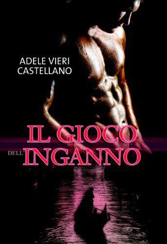 Il gioco dell'inganno (Leggereditore Narrativa) di Adele Vieri Castellano, http://www.amazon.it/dp/B00H9HGWUE/ref=cm_sw_r_pi_dp_2yXKvb02420CS