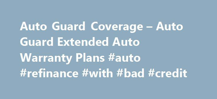 Auto Guard Coverage – Auto Guard Extended Auto Warranty Plans #auto #refinance #with #bad #credit http://autos.remmont.com/auto-guard-coverage-auto-guard-extended-auto-warranty-plans-auto-refinance-with-bad-credit/  #auto extended warranty # Extend the life of your vehicle with an Extended Coverage Plan We have all heard stories about cars breaking down right after the warranty expires. This... Read more >The post Auto Guard Coverage – Auto Guard Extended Auto Warranty Plans #auto #refinance…