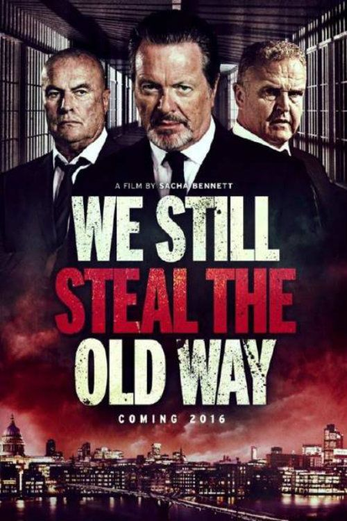 Watch We Still Steal the Old Way (2017) Full Movie HD Free Download
