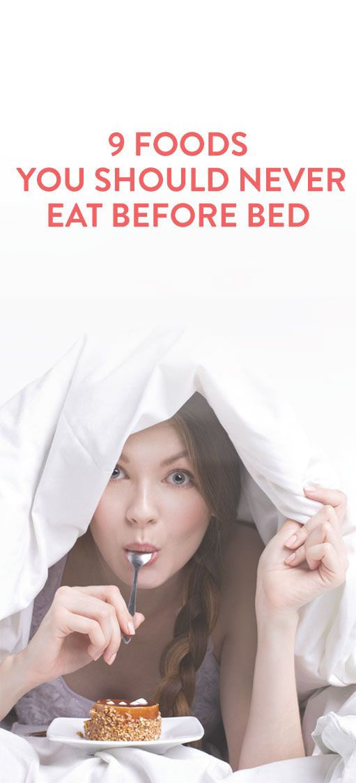 9 Foods You Should Never Eat Before Bed .ambassador