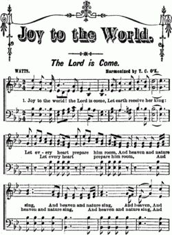 Joy to the World ~ One of the most loved and well-known traditional Christmas carols.