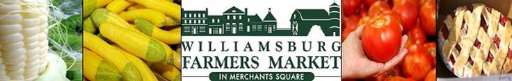 Williamsburg Farmers Market - Open 8am - 12pm Sundays Spring - Fall.  Follow the link for schedule and vendors.
