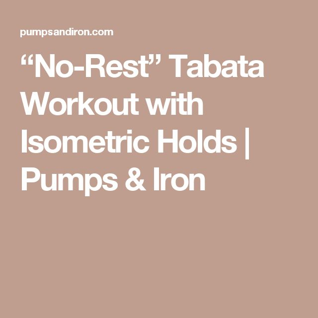 """No-Rest"" Tabata Workout with Isometric Holds 