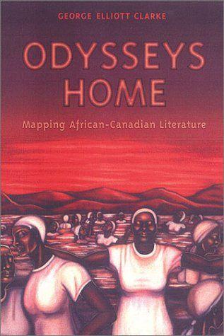 Odysseys Home: Mapping African-Canadian Literature by George Elliott Clarke http://www.amazon.ca/dp/0802081916/ref=cm_sw_r_pi_dp_isukwb13KZKXG