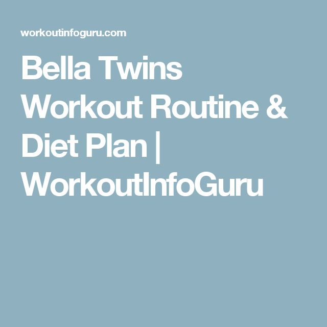 Bella Twins Workout Routine & Diet Plan | WorkoutInfoGuru