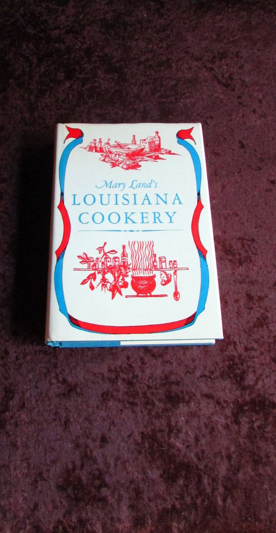 LOUISIANA COOKERY 1954 written by Mary Land by Castellocasa
