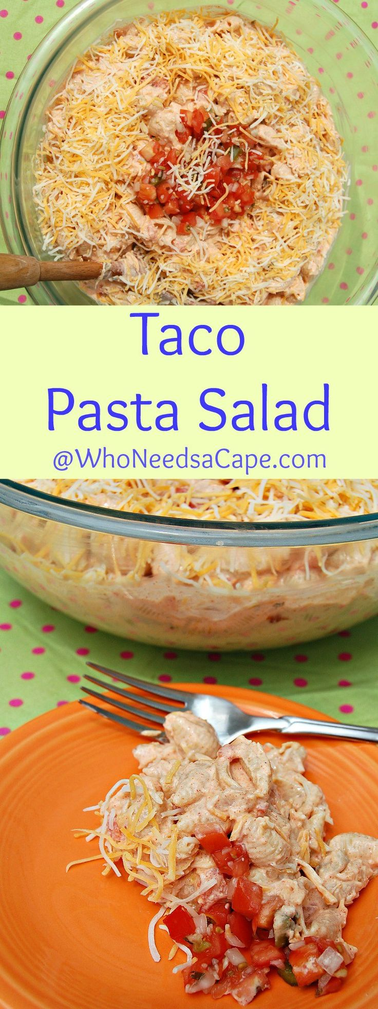 Taco Pasta Salad is a really fun twist on Pasta Salad! Have Taco night in a whole new way! Who Needs a Cape